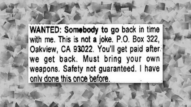 "The wanted ad allegedly published by the time traveler, reading ""Wanted: Somebody to go back in time with me."""