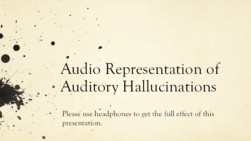 Ever Wonder What An Auditory Hallucination Sounds Like?