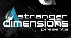 Stranger Dimensions Presents