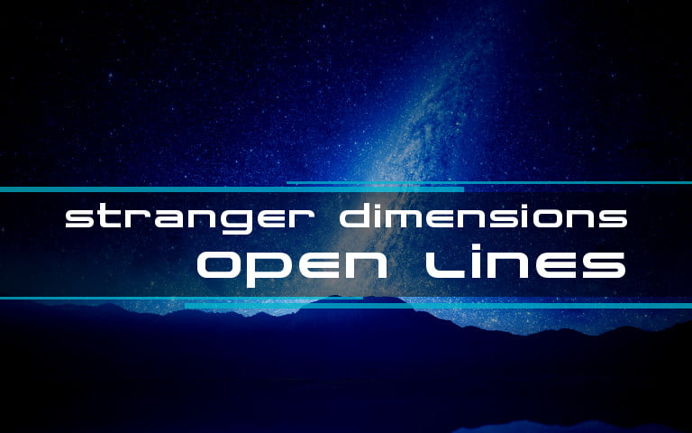 Stranger Dimensions Open Lines